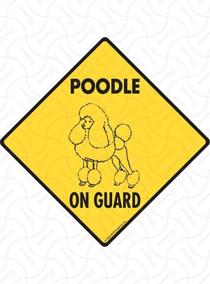 Poodle On Guard Sign or Sticker