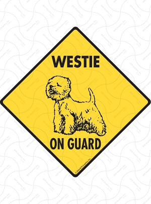 Westie On Guard Sign or Sticker