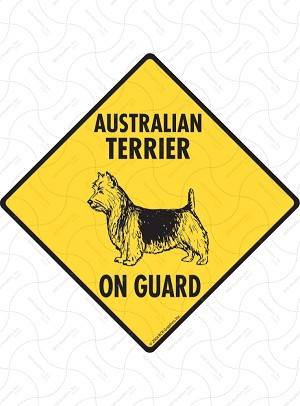 Australian Terrier On Guard Sign or Sticker