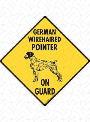 German Wirehaired Pointer On Guard Sign or Sticker