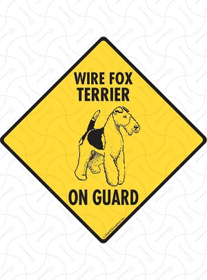 Wire Fox Terrier On Guard Sign or Sticker