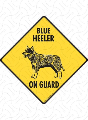 Blue Heeler On Guard Sign or Sticker