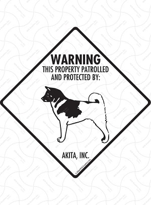 Akita - Warning! Property Sign or Sticker