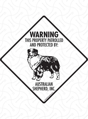 Australian Shepherd - Warning! Property Sign or Sticker