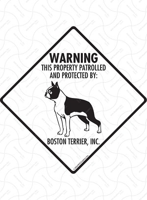 Boston Terrier - Warning! Property Sign or Sticker