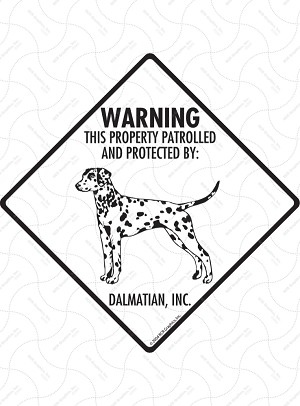 Dalmatian - Warning! Property Sign or Sticker