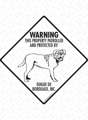 Dogue De Bordeaux - Warning! Property Sign or Sticker