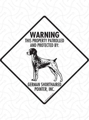German Shorthaired Pointer - Warning! Property Sign or Sticker