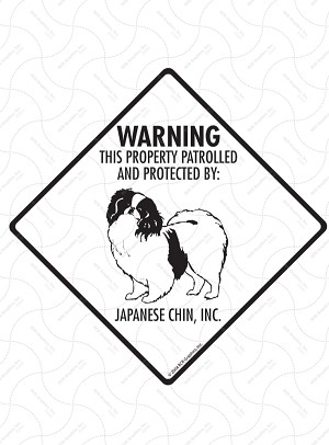 Japanese Chin! Property Patrolled Signs and Sticker