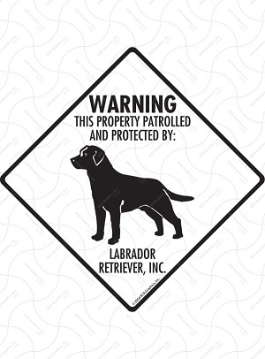 Labrador - Warning! Property Sign or Sticker