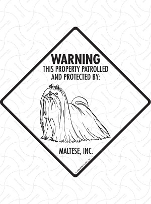 Maltese - Warning! Property Sign or Sticker