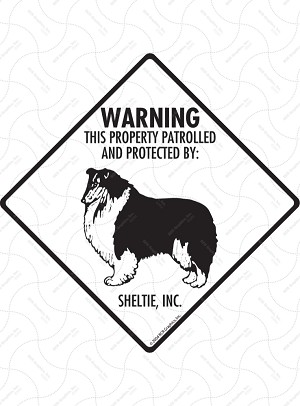 Sheltie - Warning! Property Sign or Sticker