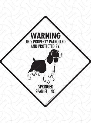 Springer Spaniel! Property Patrolled Signs and Sticker