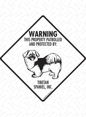Tibetan Spaniel - Warning! Property Sign or Sticker