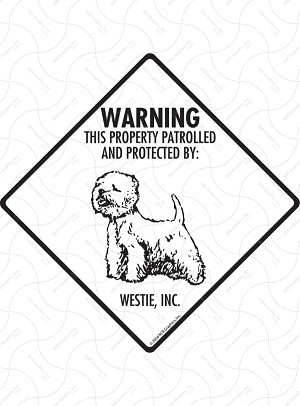 Westie - Warning! Property Sign or Sticker