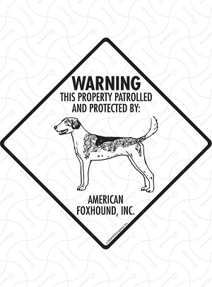 American Foxhound - Warning! Property Sign or Sticker