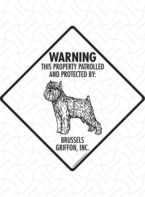 Brussels Griffon! Property Patrolled Signs and Sticker