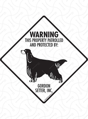 Gordon Setter - Warning! Property Sign or Sticker