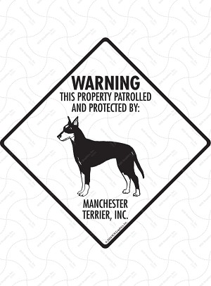 Manchester Terrier - Warning! Property Sign or Sticker