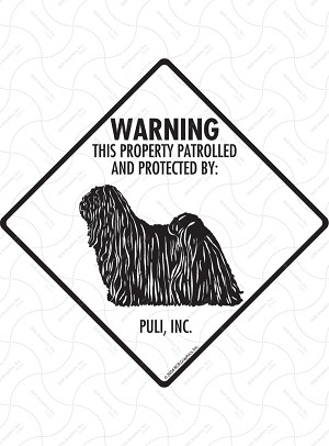 Puli - Warning! Property Sign or Sticker