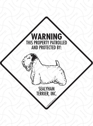 Sealyham Terrier! Property Patrolled Signs and Sticker