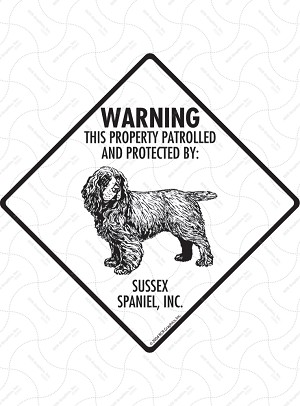Sussex Spaniel - Warning! Property Sign or Sticker