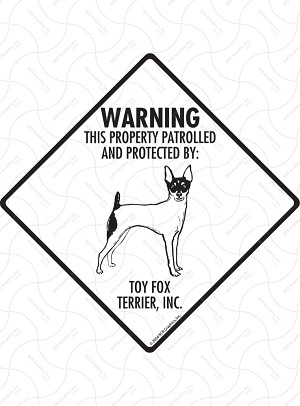 Toy Fox Terrier - Warning! Property Sign or Sticker