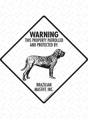 Brazilian Mastiff - Warning! Property Sign or Sticker