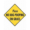 Please No Dog Pooping on Grass Sign