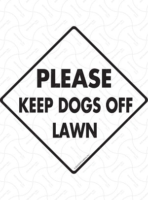 Please Keep Dogs Off Lawn Signs