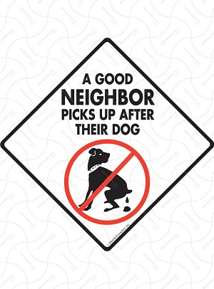 A Good Neighbor Picks Up Dog Poop Signs and Sticker