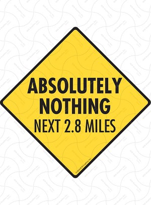 Absolutely Nothing Next 2.8 Miles Sign or Sticker