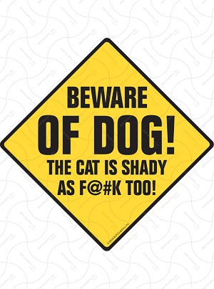 Beware of Dog! The Cat is Shady Sign or Sticker