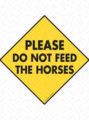 Please Do Not Feed the Horses Sign or Sticker