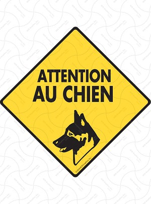 Attention Au Chien (Beware of Dog) Signs