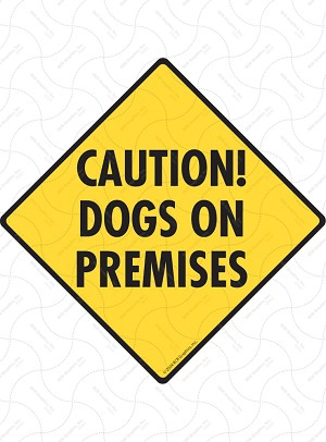 Caution! Dogs on Premises Signs