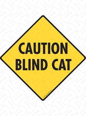 Caution! Blind Cat Signs