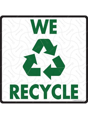We Recycle Sign or Sticker