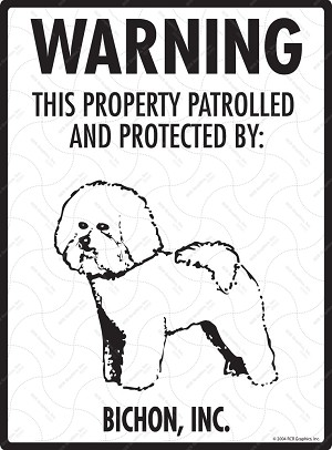 Bichon - Warning! Property Sign
