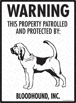Bloodhound - Warning! Property Sign