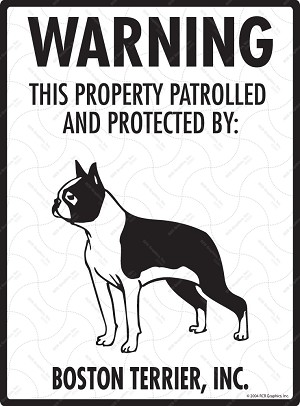 Boston Terrier - Warning! Property Sign