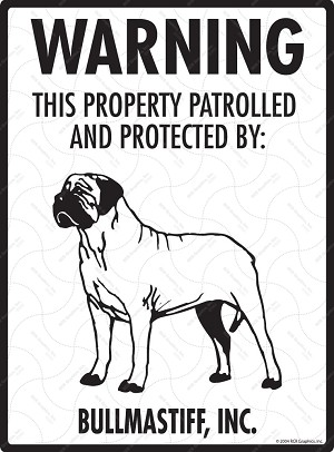 Bullmastiff - Warning! Property Sign