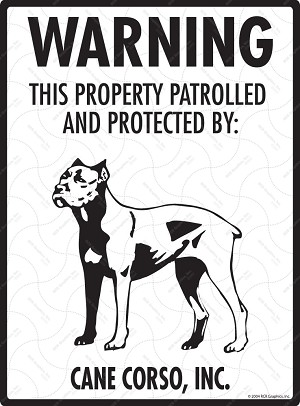 Cane Corso - Warning! Property Sign