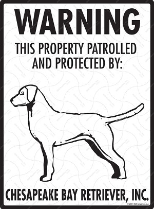 Chesapeake Bay Retriever - Warning! Property Sign
