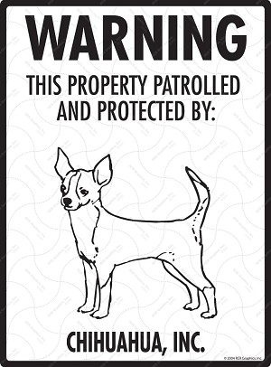 Chihuahua - Warning! Property Sign