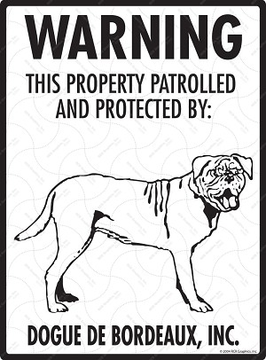 Dogue De Bordeaux - Warning! Property Sign