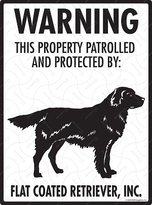 Flat-Coated Retriever - Warning! Property Sign
