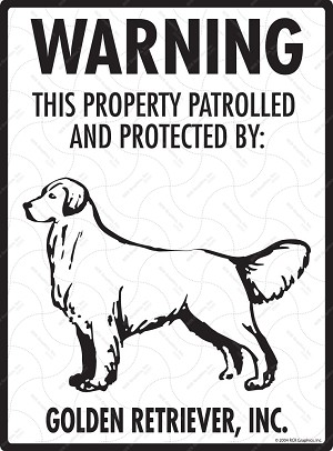 Golden Retriever - Warning! Property Sign