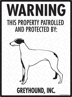 Greyhound - Warning! Property Sign