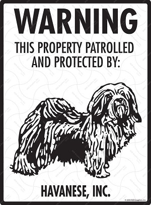 Havanese - Warning! Property Sign